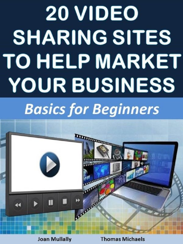 20 Video Sharing Sites to Help Market Your Business