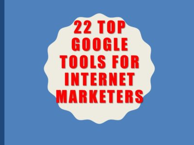 22 Top Google Tools for Internet Marketers: Video