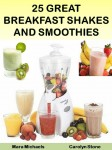 25 Great Breakfast Shakes and Smoothies