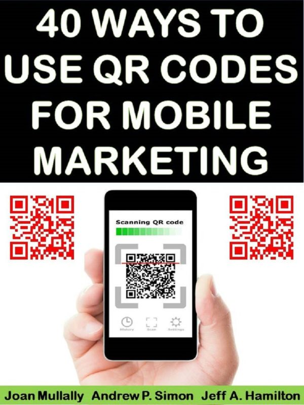 40 Ways to Use QR Codes for Mobile Marketing