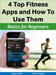 4 Fitness Apps and How to Use Them