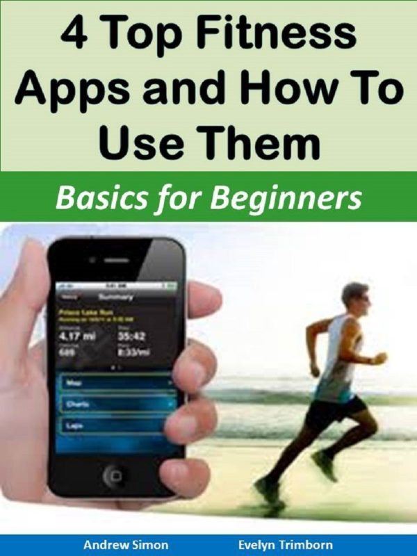 4 Top Fitness Apps and How to Use Them