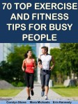 70 Top Exercise and Fitness Tips for Busy People