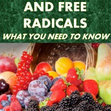 Antioxidants and Free Radicals: What You Need To Know