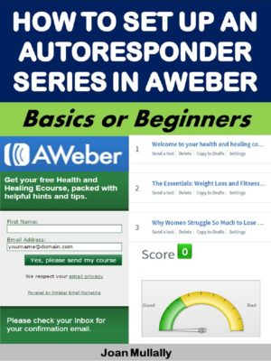 How To Set Up An Autoresponder Series In AWeber: Basics for Beginners
