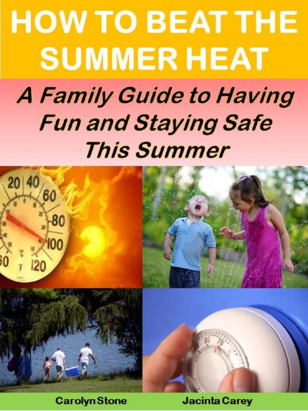 How to Beat the Summer Heat: A Family Guide to Having Fun and Staying Safe This Summer