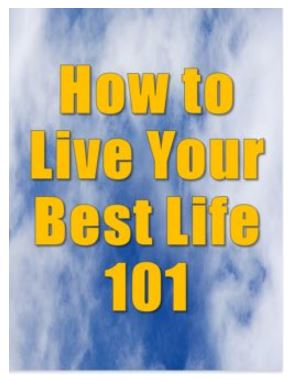 How to Live Your Best Life 101 ecourse