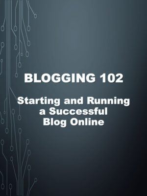 Blogging 102 Course