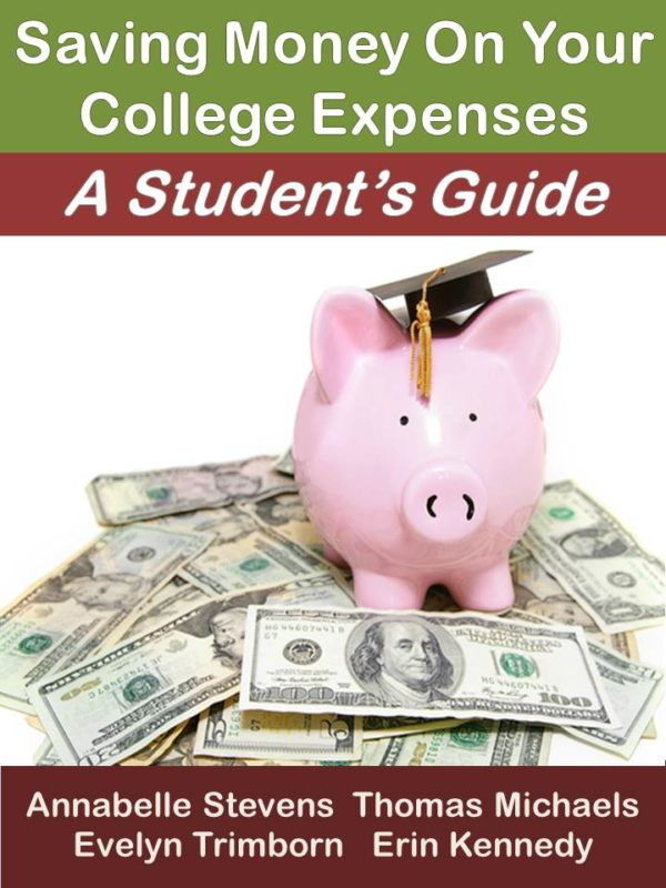 Saving Money On Your College Expenses:  A Student's Guide