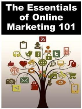 The Essentials of online marketing 101