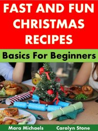 Fast and Fun Christmas Recipes