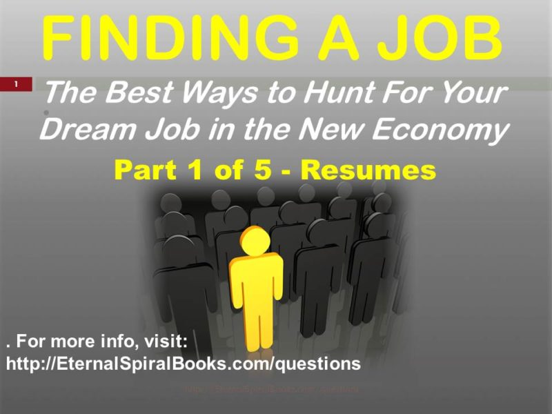 How to Find a Job in the New Economy, Part 1-Resumes Presentation