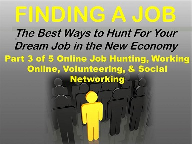 Finding a Job Presentation 3, Hunting for Work Online, and Working Online
