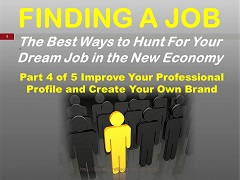 How to Find a Job in the New Economy, Part 4 Presentation