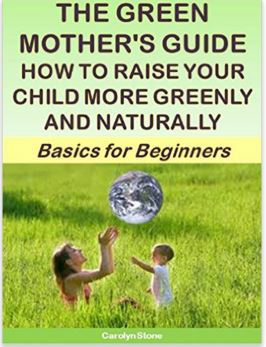 Green Mothers: How to Raise Your Child More Naturally