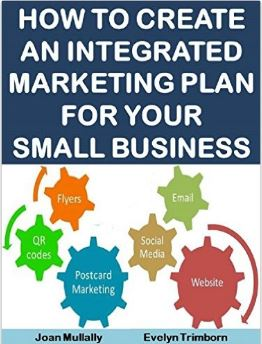 How to Create an Integrated Marketing Plan for Your Small Business