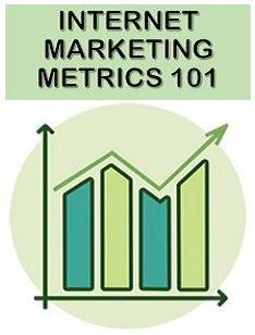 Internet Marketing Metrics 101