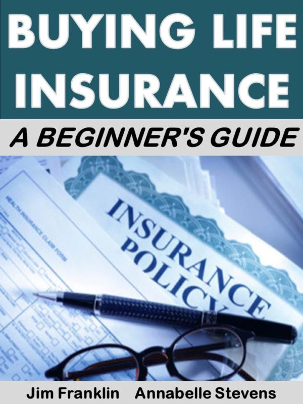 Buying Life Insurance: A Beginner's Guide