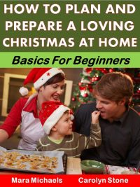 How to Plan and Prepare a Loving Christmas at Home - Eternal Spiral Books