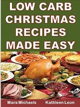 Low Carb Christmas Recipes Made Easy