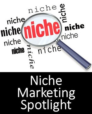 Niche Marketing Spotlight