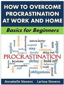 How to Overcome Procrastination at Work and Home