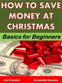 How to Save Money at Christmas: Basics for Beginners