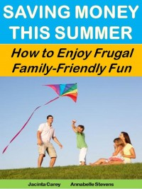 Saving Money this Summer: How to Be Frugal and Still Enjoy Family Fun