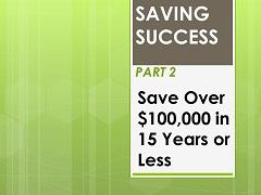 Saving Success Slideshow, Part 2