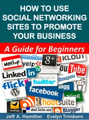 How to Use Social Networking Sites to Promote Your Business: A Guide for Beginners
