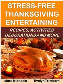 Stress-Free Thanksgiving Entertaining: Recipes, Activities, Decorations and More