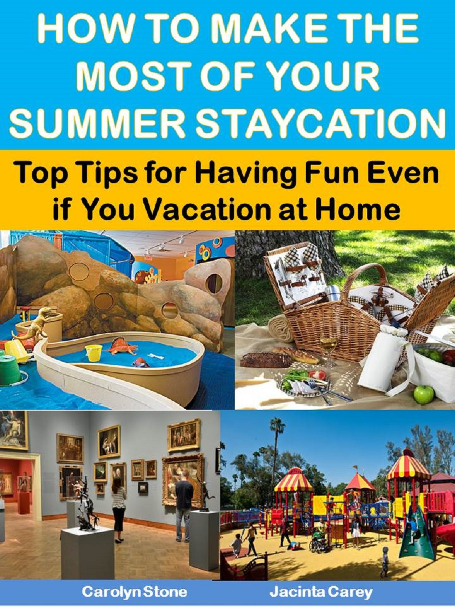Make the most of your summer staycation