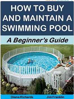 How To Buy And Maintain A Swimming Pool A Beginner 39 S Guide