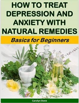 How to Treat Depression and Anxiety with Natural Remedies: Basics for Beginners
