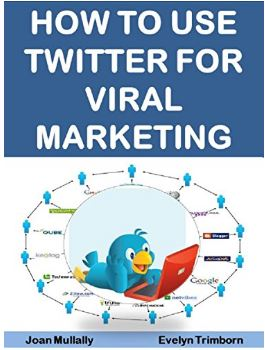 How to Use Twitter for Viral Marketing