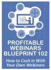 Profitable Webinars 102 Course