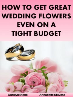 How to Get Great Wedding Flowers Even on a Tight Budget