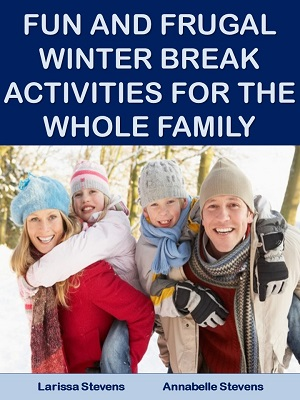 Fun and Frugal Winter Break Activities For the Whole Family