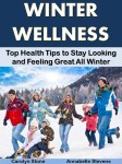 Winter Wellness:  Top Health Tips to Stay Looking and Feeling Great All Winter