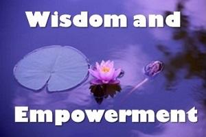 Wisdom and Empowerment