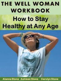 How to Enjoy Great Health at Any Age: A Guide For Women