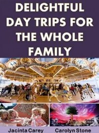 Delightful Day Trips for the Whole Family