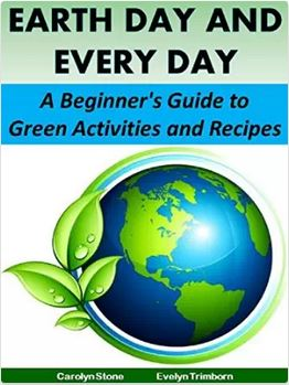 Earth Day and Every Day: A Beginner's Guide to Green Activities and Recipes
