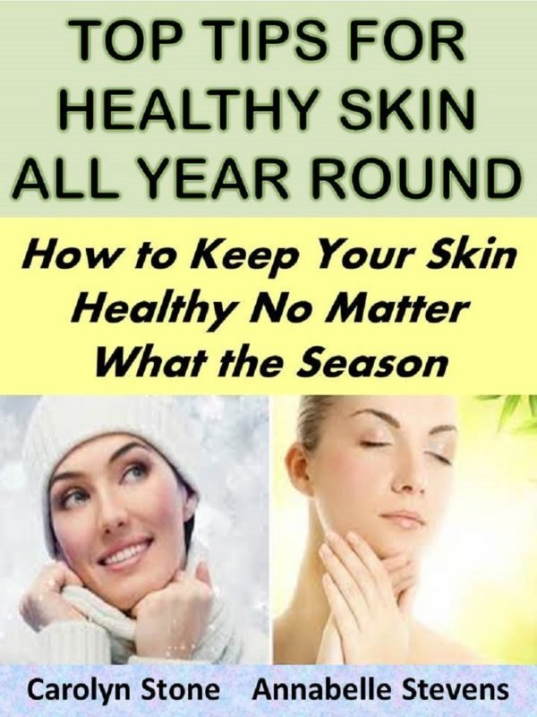 Top Tips for Healthy Skin All Year Round