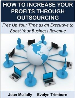 How to Increase Your Profits Through Outsourcing: Free Up Your Time as an Executive to Boost Your Business Revenue