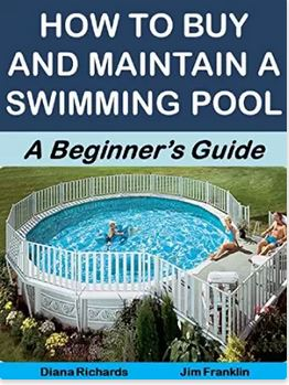 How to Buy and Maintain a Swimming Pool: A Beginner's Guide