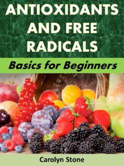 Antioxidants and Free Radicals: Basics for Beginners